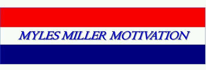 Myles Miller Motivation - GO GET IT!!